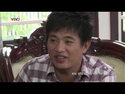 Khi Yêu Đừng Hỏi Tại Sao Tập 3 Full HD - Phim Việt Nam - Khi Yeu Dung Hoi Tai Sao Tap 3 Full