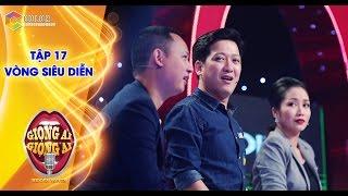 Giọng ải giọng ai | tập 17 vòng siêu diễn: Trường Giang ngỡ ngàng với bản sao Trường Vũ