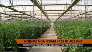Ndihm nga Izraeli pr Bujqsin  Top Channel Albania  News  L