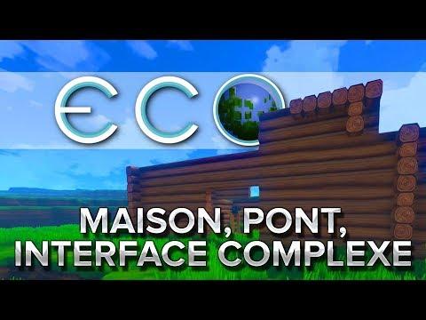 Eco #2 : Maison, pont, et interface complexe