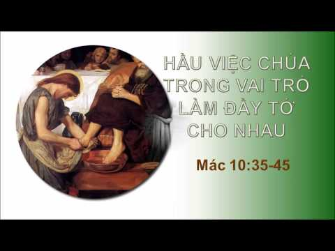Hầu Việc Chúa Trong Vai Trò Làm Đầy Tớ Cho Nhau - Mục sư Nguyễn Phi Hùng