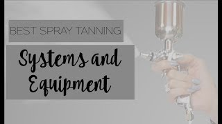 Best Spray Tanning Systems & Equipment Million Dollar Tan