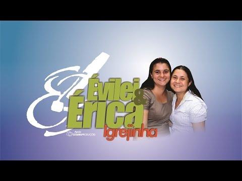 Évilei & Érica - Igrejinha