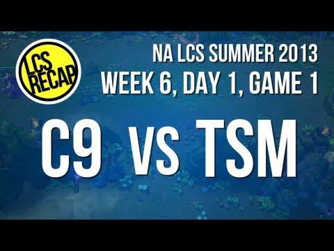 LCS Recap: C9 vs TSM - Week 6, Game 1 (NA Summer 2013)