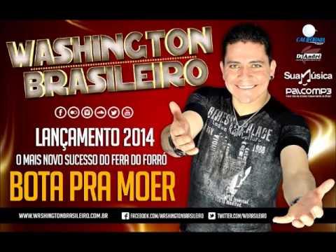 Música nova do Washington Brasileiro - Bota pra Moer - Lançamento 2014 | Washington Brasileiro 2014