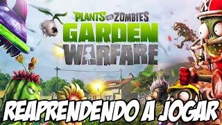 Plants vs Zombies Garden Warfare - Reaprendendo a jogar