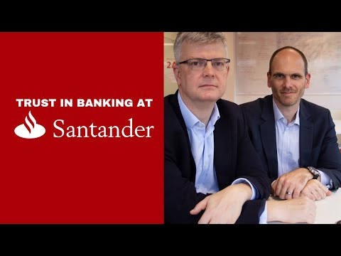 Trust in Banking at Santander UK with  CDO David Hayes and MD Andy Pearson
