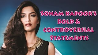 sonam kapoor, sonam kapoor bold,  sonam kapoor controversial statements, bollywood