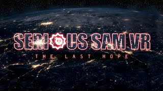 Serious Sam VR: The Last Hope - Teaser Trailer