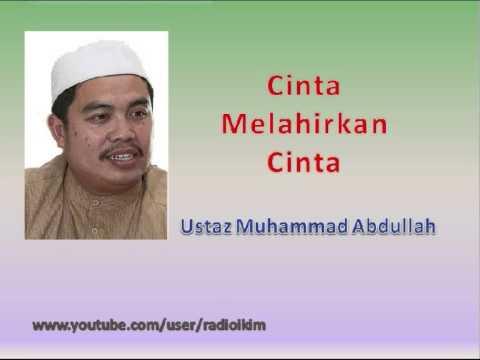 Ustaz Muhammad Abdullah - Cinta Melahirkan Cinta