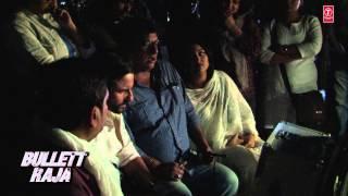 Bullett Raja Saamne Hai Savera Song Making Video