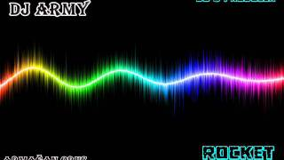 DJ Army – Rocket