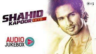 Shahid Kapoor Hits - Audio Jukebox