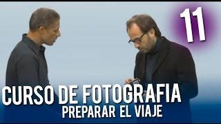 Curso de fotografía: Preparar el viaje