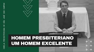 Homem presbiteriano... Um homem excelente
