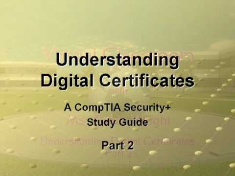 Understanding Digital Certificates Part 2