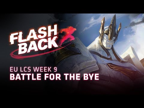 FLASHBACK // Fight for First (2018 EU LCS Summer Split Week 9)