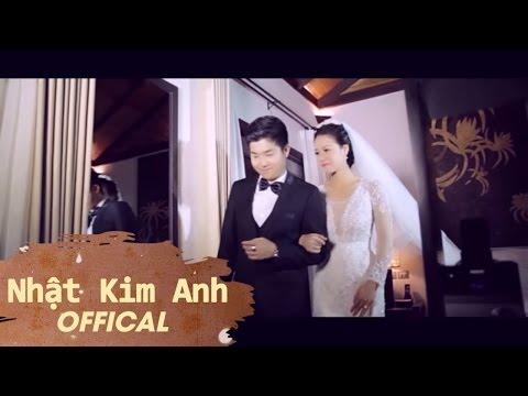 MV Chuyện Tình Nhật Kim Anh - Tặng Chồng Nhân Ngày Cưới [Official]