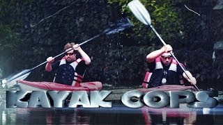 [Kayak Cops] Video