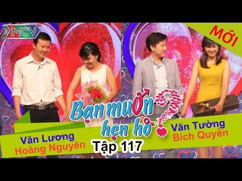 BẠN MUỐN HẸN HÒ - Tập 117 | Văn Lương - Hoàng Nguyên | Văn Trường - Bích Quyền | 22/11/2015
