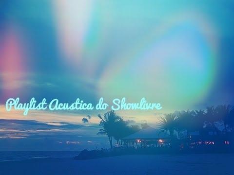 Playlist das sessions acústicas do Showlivre com Roberta Campos, NX Zero, Leo Fressato e muito mais