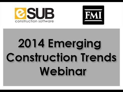 FMI 2014 Emerging Construction Trends Webinar Presented by eSUB