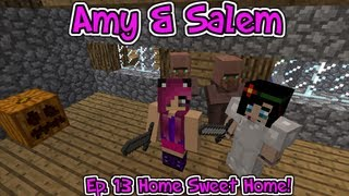 Minecraft PC Amy & Salem Ep. 13 Home Sweet Home!
