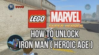 How To Unlock Iron Man Heroic Age LEGO Marvel Super Heroes
