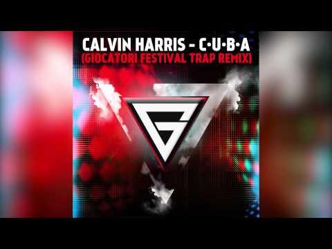 Calvin Harris - C.U.B.A (Giocatori Festival Trap Remix)