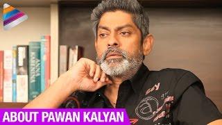 Jagapathi Babu about Pawan Kalyan