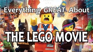 Everything GREAT About The Lego Movie!