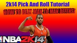 Nba 2k14 How To Pick & Roll Tutorial How To Beat Man To