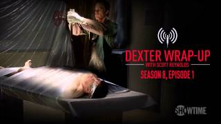 Dexter: Season 8, Episode 1 Wrap-Up (Audio Podcast)