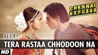 Tera Rastaa Chhodoon Na - With Lyrics - Chennai Express