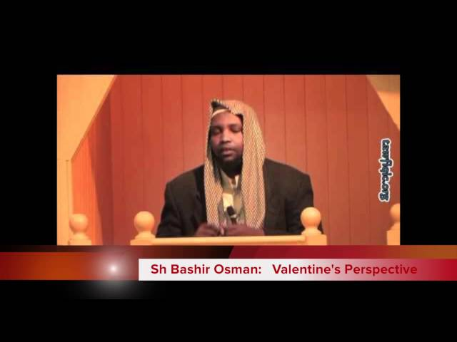 Sh Bashir Osman An Islamic View of Valentine's Day