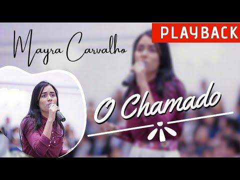 Mayra Carvalho   O Chamado Playback