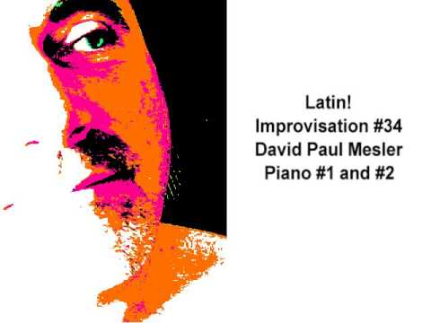 Latin! Session, Improvisation #34 -- David Paul Mesler (piano duo)