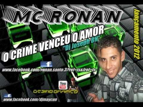 MC RONAN - O CRIME VENCEU O AMOR - {{ prod. DJ JOSEPH BH }} - Lançamento 2012