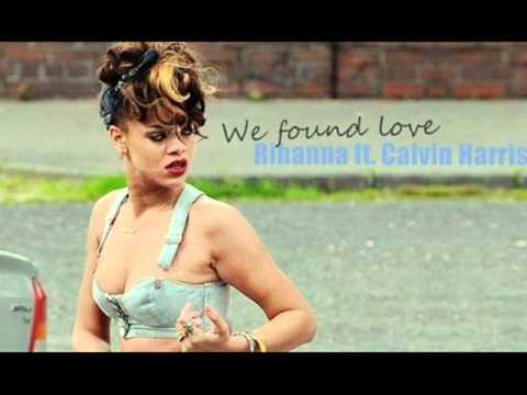Rihanna ft Calvin Harris - We found love [ORIGINAL]