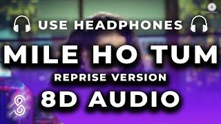 Mile Ho Tum (8D AUDIO) – Tony Kakkar – Neha Kakkar Hindi Video Download New Video HD