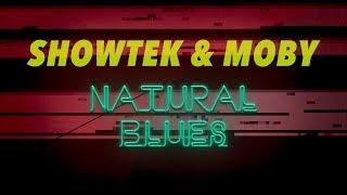 Showtek & Moby - Natural Blues [Official Lyric Video]