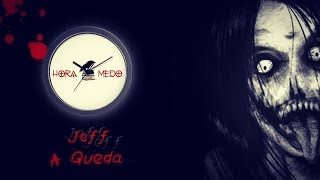 CREEPYPASTA: JEFF O ASSASSINO A QUEDA