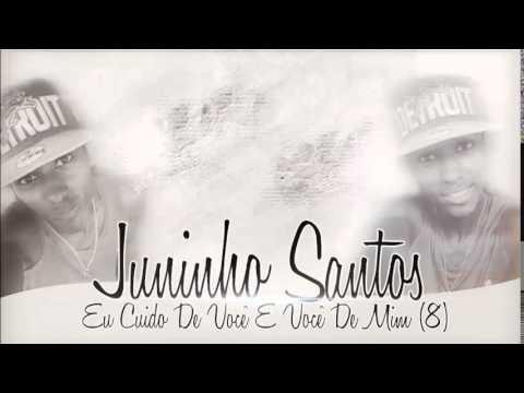 JUNINHO SANTOS ( eu cuido de você e você de mim )