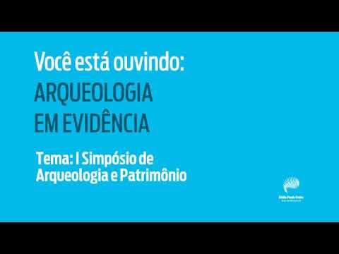 Arqueologia em Evidência - 10/07 - I Simpósio de Arqueologia e Patrimônio