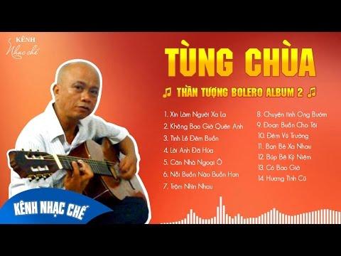Tùng Chùa Thần Tượng Bolero Chế - Album 2 ☑️
