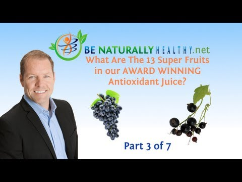Award Winning Antioxidant Juice: Health Benefits Of The 13 Super Fruits Part 3 of 7