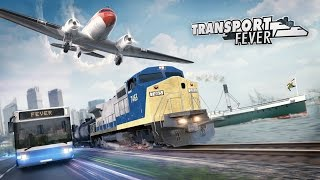 Transport Fever - Announcement Trailer