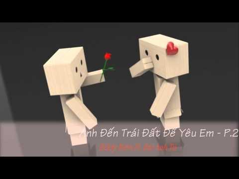 Anh Đến Trái Đất Để Yêu Em 2 - Eddy Kiên ft. Bùi Anh Tú