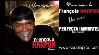 François HARPON - Perfecta immortel - Clip 2013