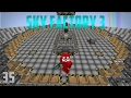 Sky Factory 3 EP35 Chicken Farm Automation